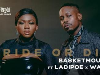 Basketmouth Ft. Ladipoe, Waje – Ride or Die