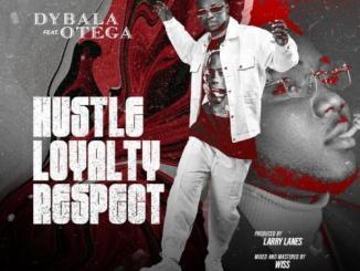 Dybala Ft. Otega – Hustle Loyalty Respect