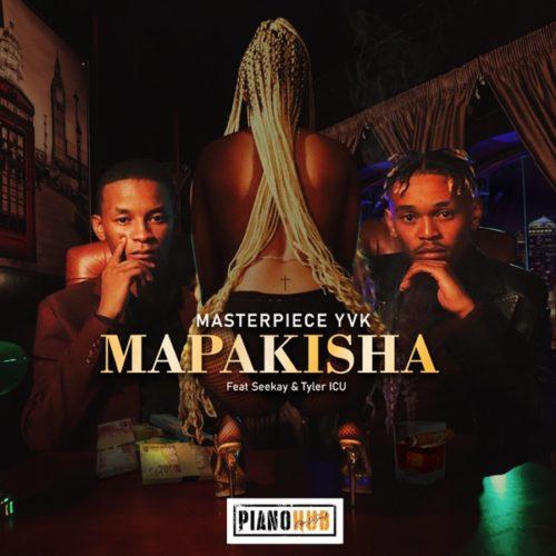 MasterPiece YVK – Mapakisha Ft. Seekay, Tyler ICU mp3 download