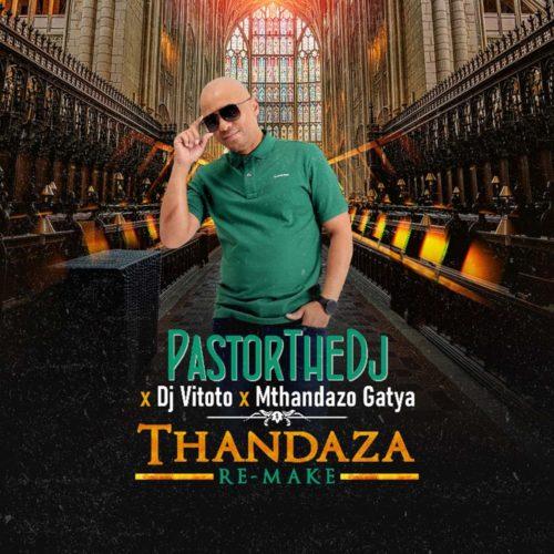 PastorTheDJ, DJ Vitoto, Mthandazo Gatya – Thandaza (Remix) mp3 download