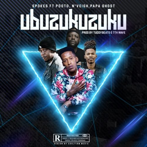 Spokes – Ubuzukuzuku Ft. Papa Ghost, Pdot O, N'Veigh mp3 download