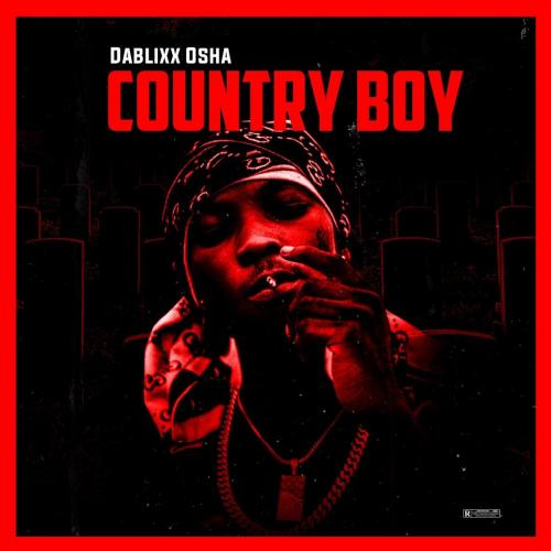 [Album] Dablixx Osha – Country Boy mp3 download