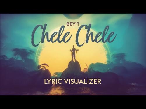 Bey T – Chele Chele mp3 download