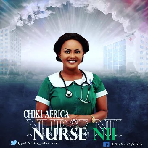 Chiki Africa – Nurse Nii mp3 download