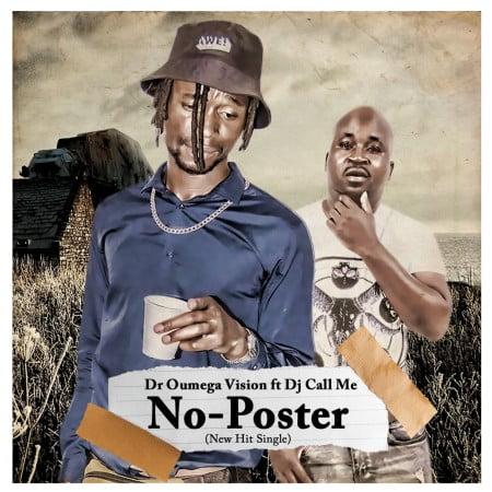 Dr Oumega Vision – No Poster Ft. DJ Call Me mp3 download