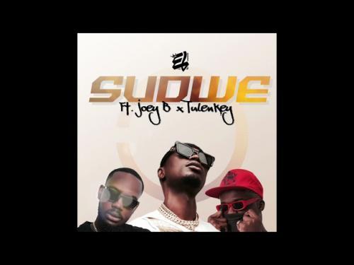 E.L Ft. Joey B, Tulenkey – Sudwe mp3 download