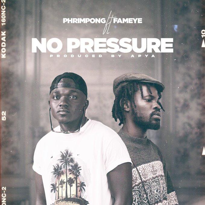 Phrimpong – No Pressure Ft. Fameye mp3 download