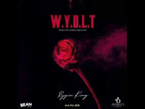Rygin King – WYDLT (Who You Doing Like That) mp3 download