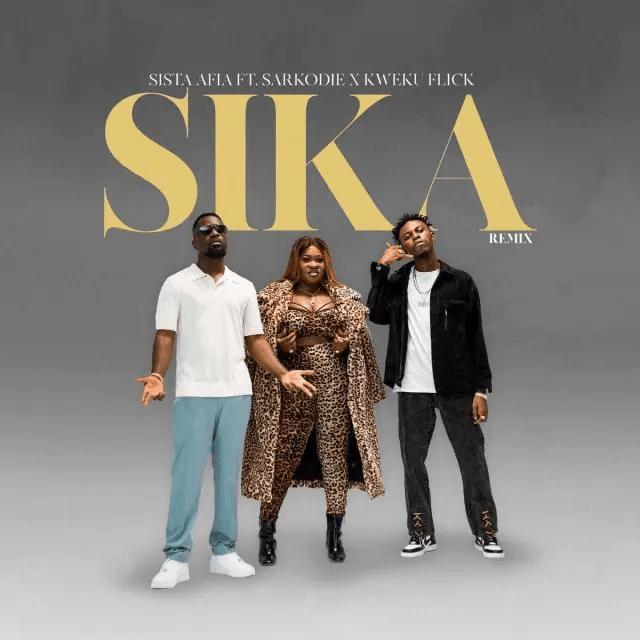 Sista Afia – Sika Ft. Sarkodie, Kweku Flick mp3 download