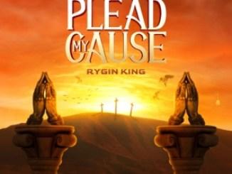 VIDEO: Rygin King – Plead My Cause
