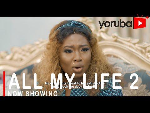 Movie  All My Life 2 Latest Yoruba Movie 2021 Drama mp4 & 3gp download