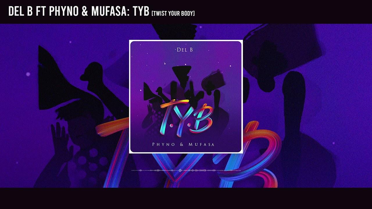 Del B – T.Y.B Ft. Phyno, Mufasa mp3 download