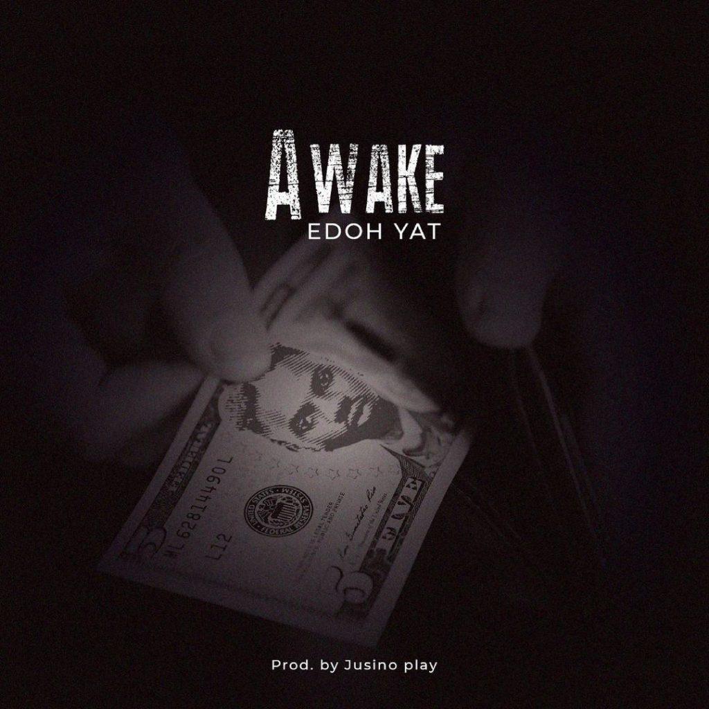 Edoh Yat – Awake mp3 download