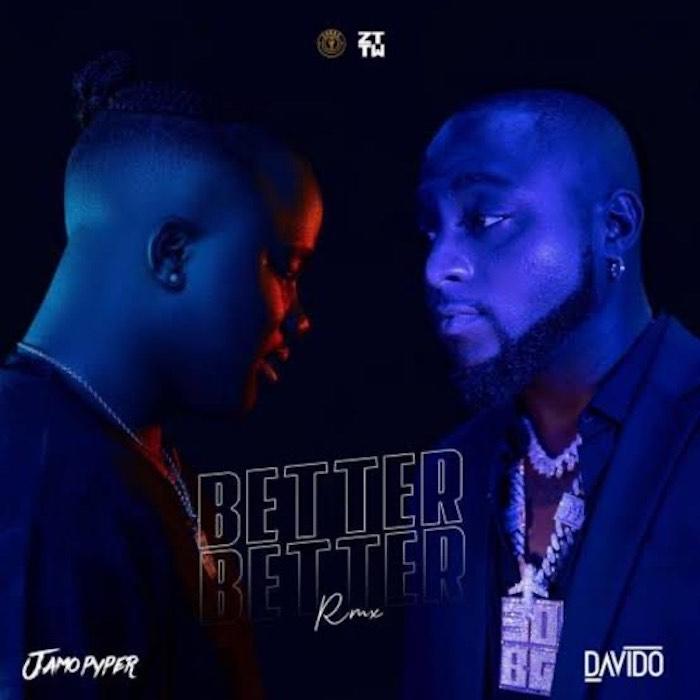 Jamopyper Ft. Davido – Better Better (Remix) mp3 download