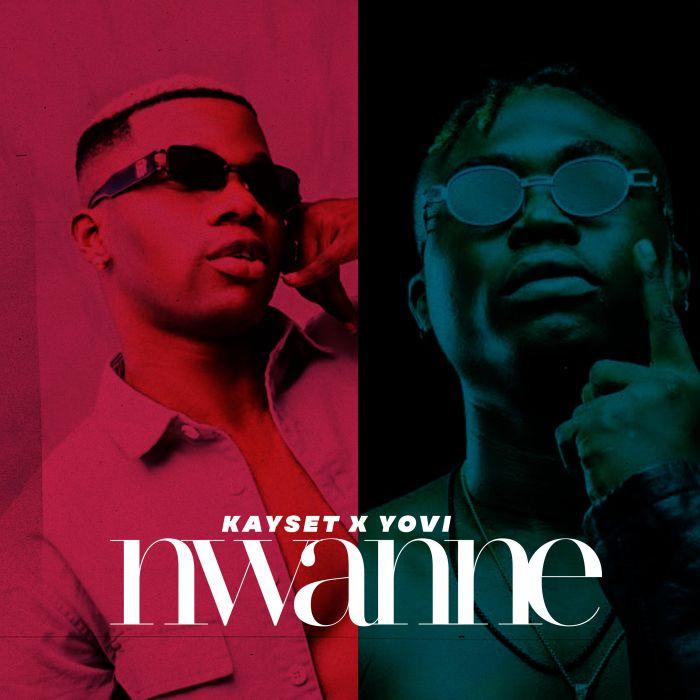 Kayset Ft. Yovi – Nwanne mp3 download