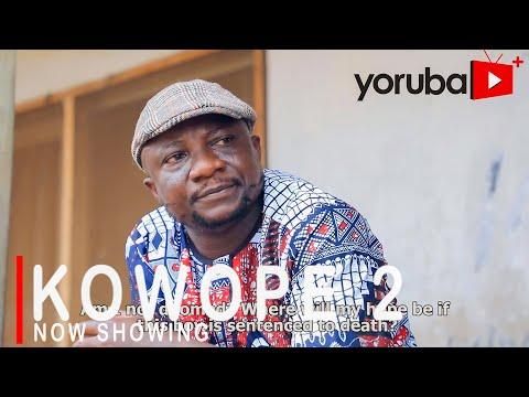 Movie  Kowope 2 Latest Yoruba Movie 2021 Drama mp4 & 3gp download