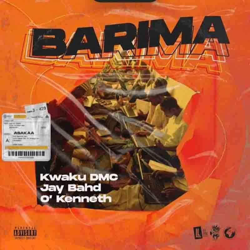 Kwaku DMC – Barima Ft. Jay Bahd, O'Kenneth mp3 download