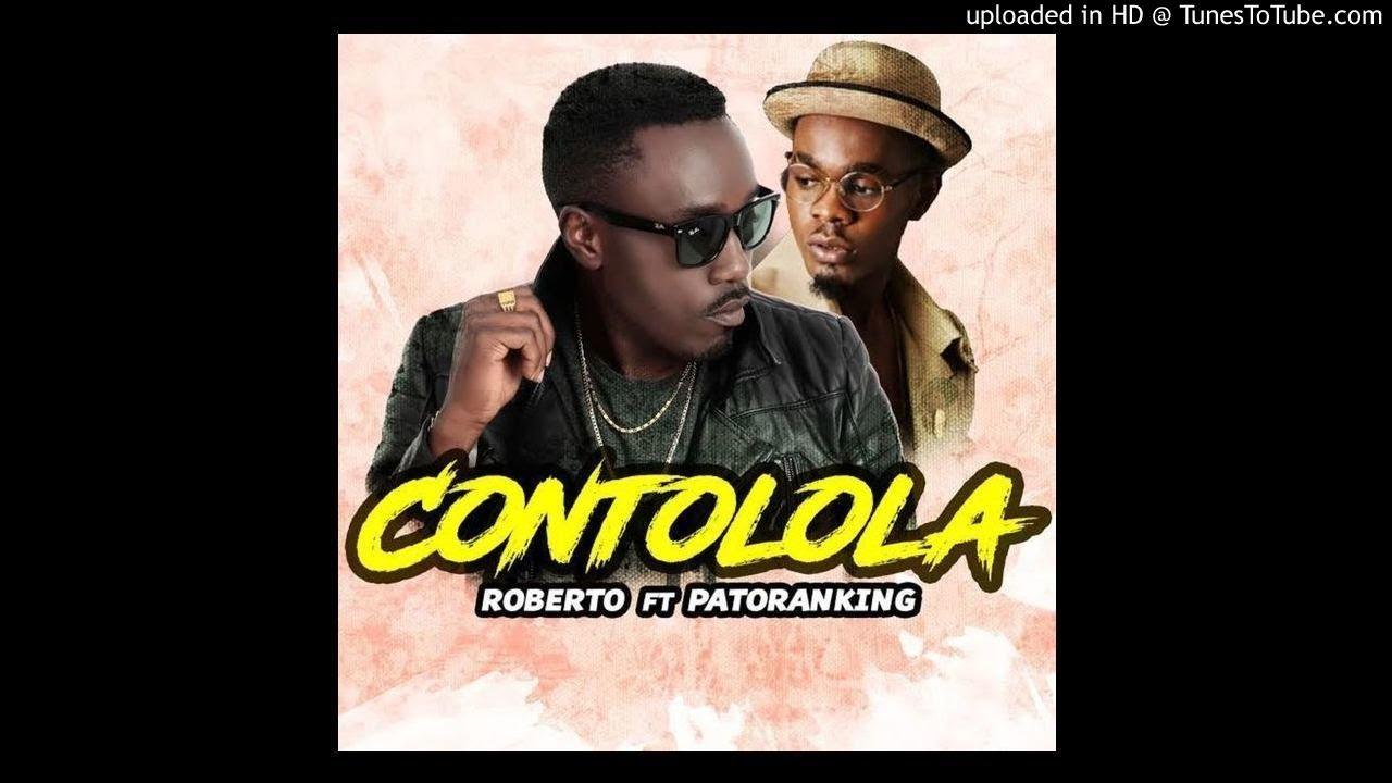 Roberto – Contolola Ft. Patoranking mp3 download