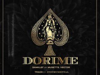 Samklef – Dorime Ft. Vector, Musette