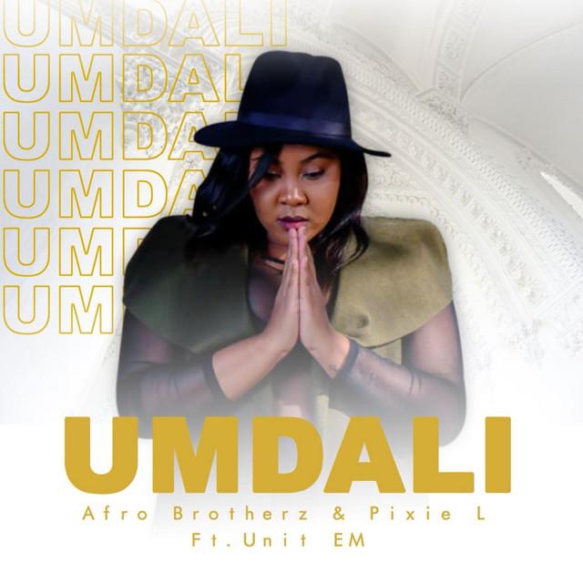 Afro Brotherz & Pixie L – Umdali Ft. Unit EM mp3 download