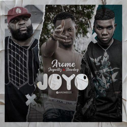 Arome Eze – Joyo Ft. Jaywillz, Slowdog mp3 download