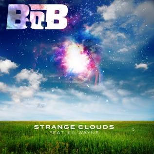 B.o.B - Strange Clouds Ft. Lil Wayne + Remix Ft. T.I. & Young Jeezy mp3 download