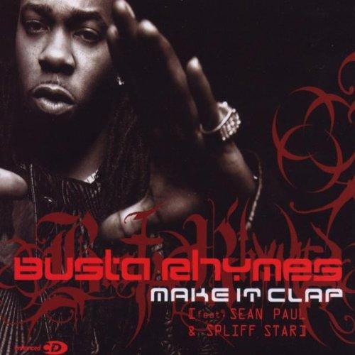 Busta Rhymes - Make It Clap Ft. Spliff Star & Sean Paul mp3 download