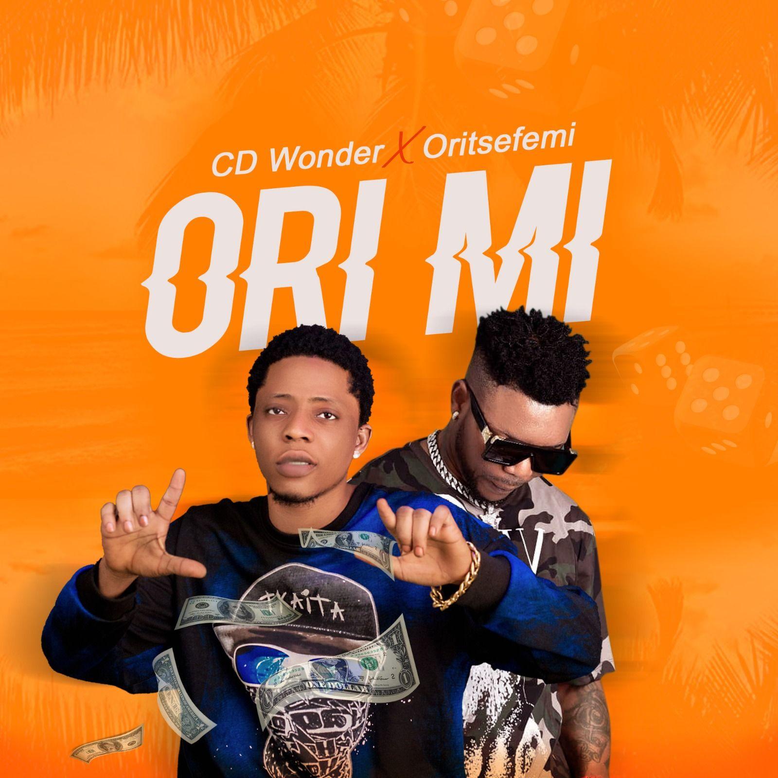 CD Wonder – Ori Mi Ft. Oritse Femi mp3 download