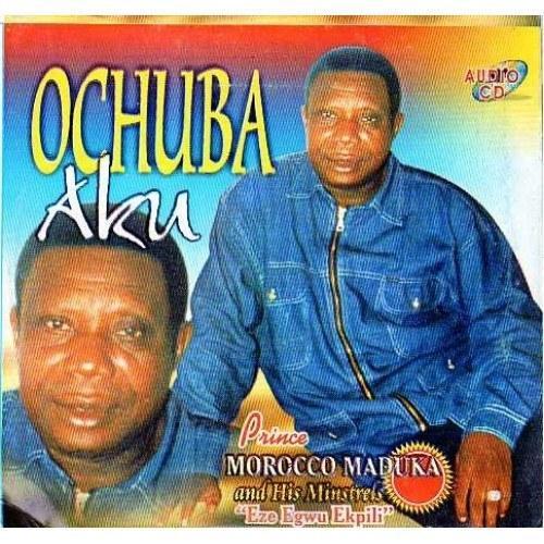 Chief Dr. Prince Emeka Morocco Maduka - Ochuba Aku (Part A & B) mp3 download