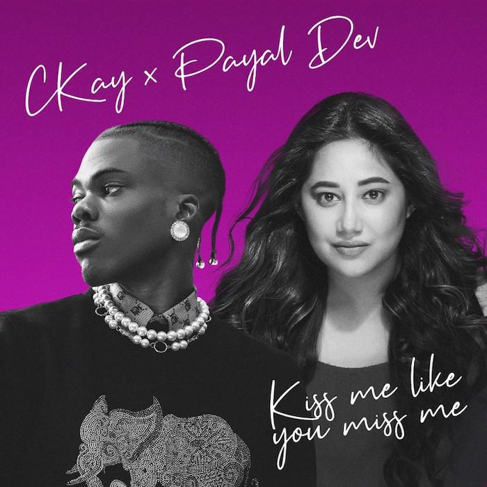 Ckay Ft. Payal Dev – Kiss Me Like You Miss Me mp3 download
