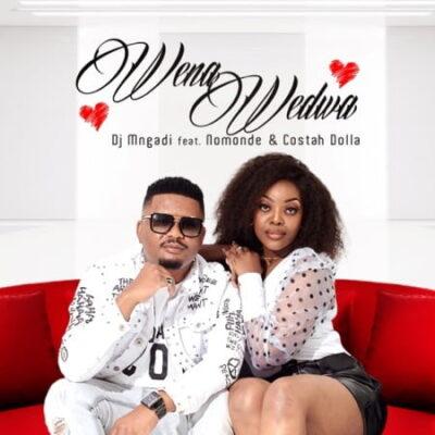 Dj Mngadi Ft. Nomonde & Costa Dollah – Wena Wedwa mp3 download