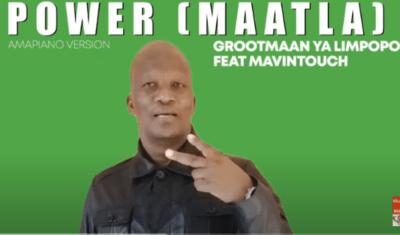 Grootmaan Ya Limpopo – Power (Maatla) Ft. Mavintouch mp3 download