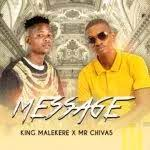 King Malekere & Mr Chivas – Message mp3 download