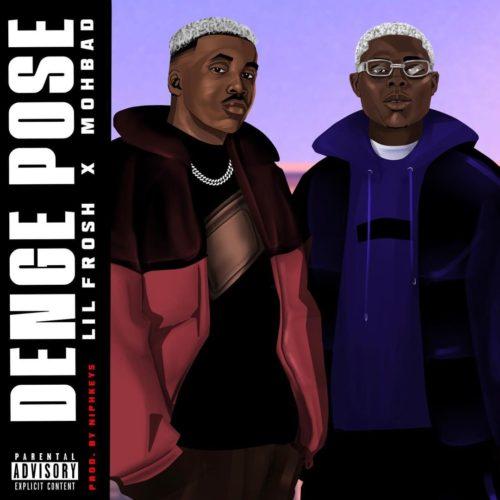 Lil Frosh – Denge Pose Ft. Mohbad mp3 download