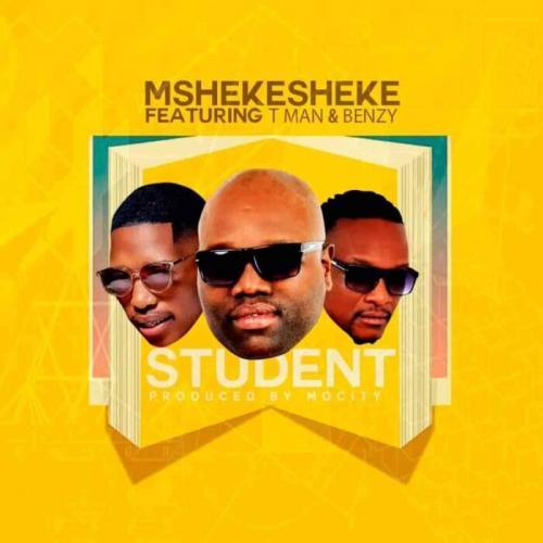 Mshekesheke – Student Ft. T man & Benzy mp3 download