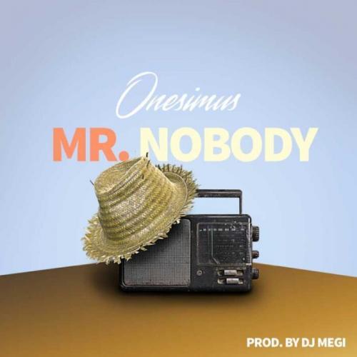 Onesimus – Mr Nobody mp3 download