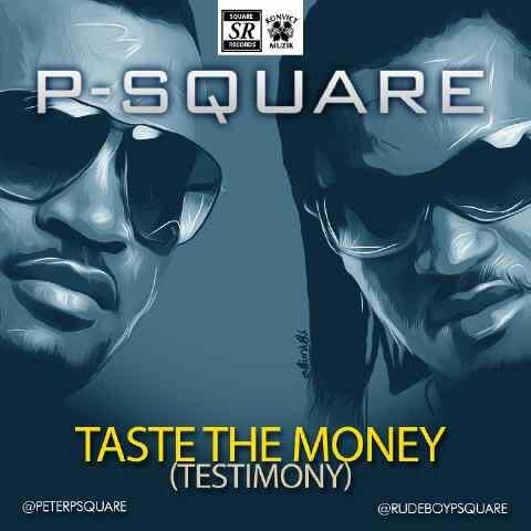 P-Square - Taste the Money (Testimony) mp3 download