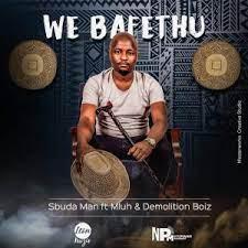Sbuda Man – We Bafethu Ft. Mluh & Demolition Boiz mp3 download