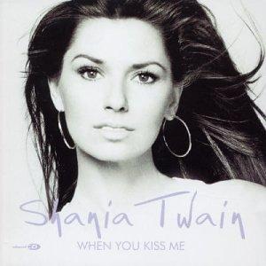 Shania Twain - When You Kiss Me mp3 download