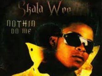 Skala Wee – Nothin Pass God