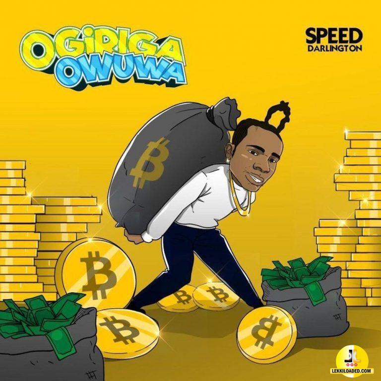Speed Darlington – Ogiriga Owuwa mp3 download