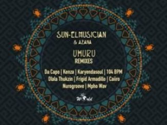 Sun-EL Musician & Azana – Uhuru (Da Capo Afro Touch Remix)