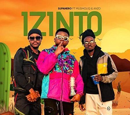 Supahero DJ – Izinto Ft. MusiholiQ & Anzo mp3 download
