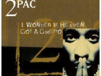 2Pac – I Wonder If Heaven Got a Ghetto