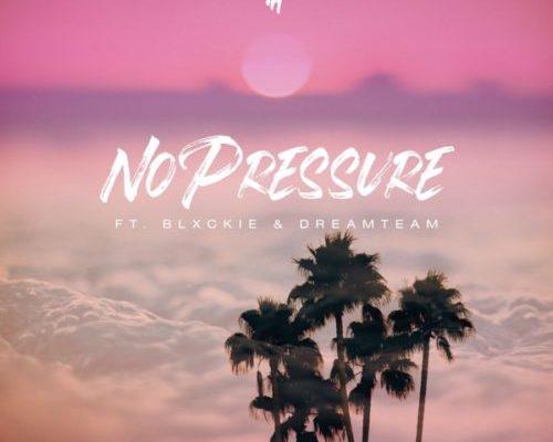 DJ pH – No Pressure Ft. Blxckie & DreamTeam mp3 download