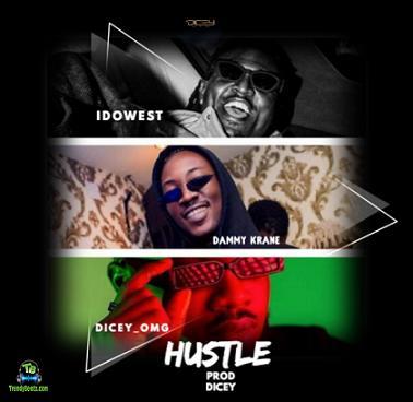 Dicey Ft. Idowest & Dammy Krane – Hustle mp3 download