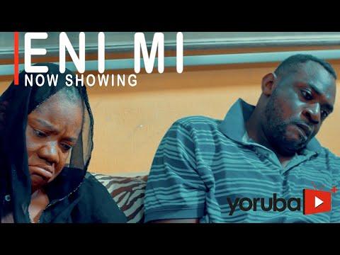 Movie  Eni Mi Latest Yoruba Movie 2021 Drama mp4 & 3gp download