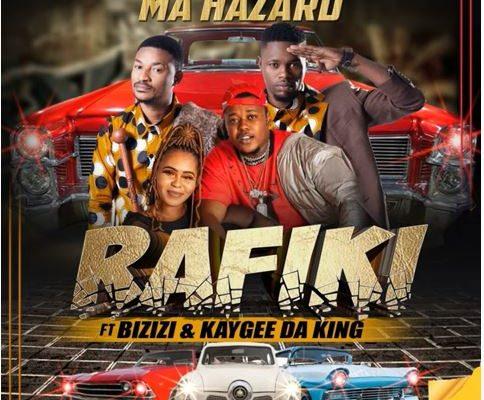 Ma Hazard – Rafiki Ft. Bizizi & Kaygee DaKing mp3 download