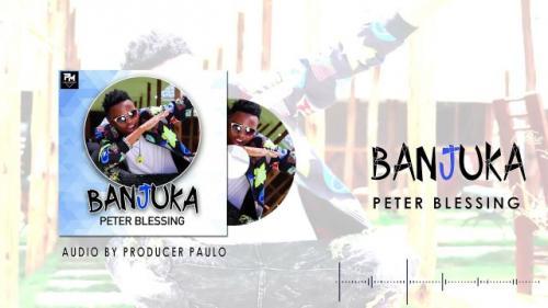 Peter Blessing – Banjuka mp3 download