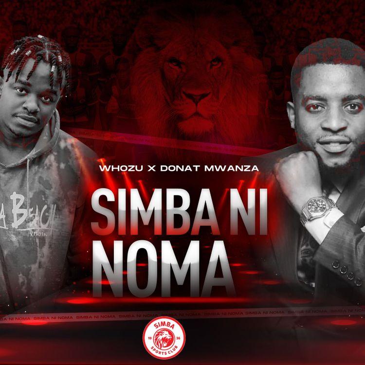 Whozu Ft. Donat Mwanza – Simba ni Noma mp3 download